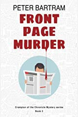 Front Page Murder: A Crampton of the Chronicle mystery Kindle Edition