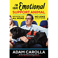 I'm Your Emotional Support Animal: Navigating Our All Woke, No Joke Culture (English Edition)