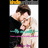 No me sueltes: Romance y pasión para ser la mejor versión de mi (Novela Romántica en español) (Literatura contemporanea) (Libros románticos)