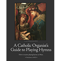 A Catholic Organist's Guide to Playing Hymns book cover