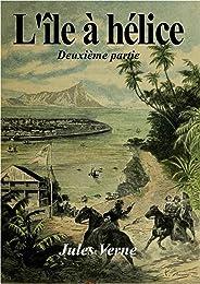 L'île à hélice (édition illustrée): Deuxième partie (French Edition)