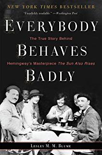 the sun also rises the hemingway library edition kindle edition  everybody behaves badly the true story behind hemingway s masterpiece the sun also rises