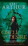 Circle Of Desire: Number 3 in series (Damask Circle Trilogy)