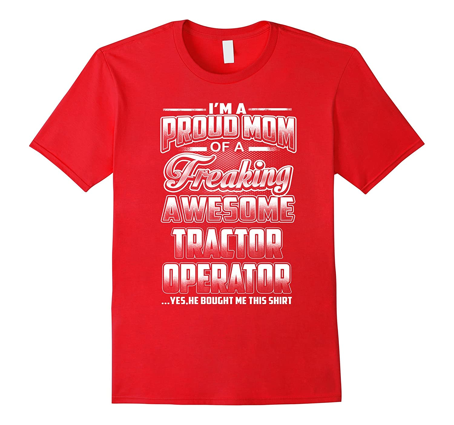 Tractor Operator Mom T-shirt-CL