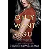 Only Want You (The Intern Trilogy Book 2)