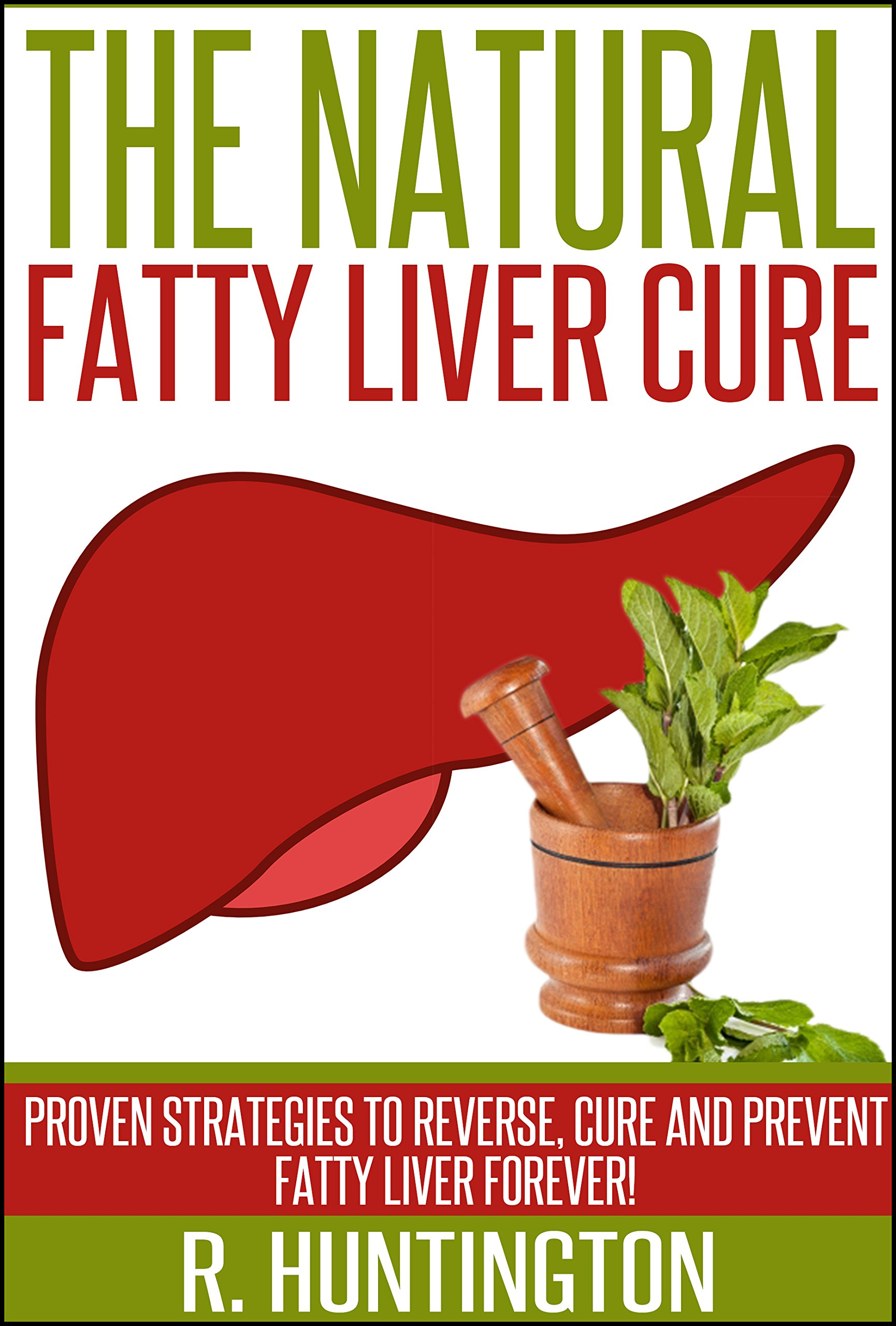 Fatty Liver  The Natural Fatty Liver Cure Proven Strategies To Reverse Cure And Prevent Fatty Liver Forever    Fatty Liver CureFatty Liver DietFatty ... Fat Chance Cleanse Diet   English Edition