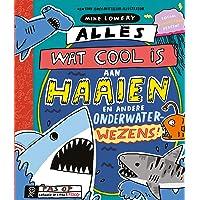 Alles wat cool is aan haaien en andere onderwaterwezens!: en andere onderwaterwezens