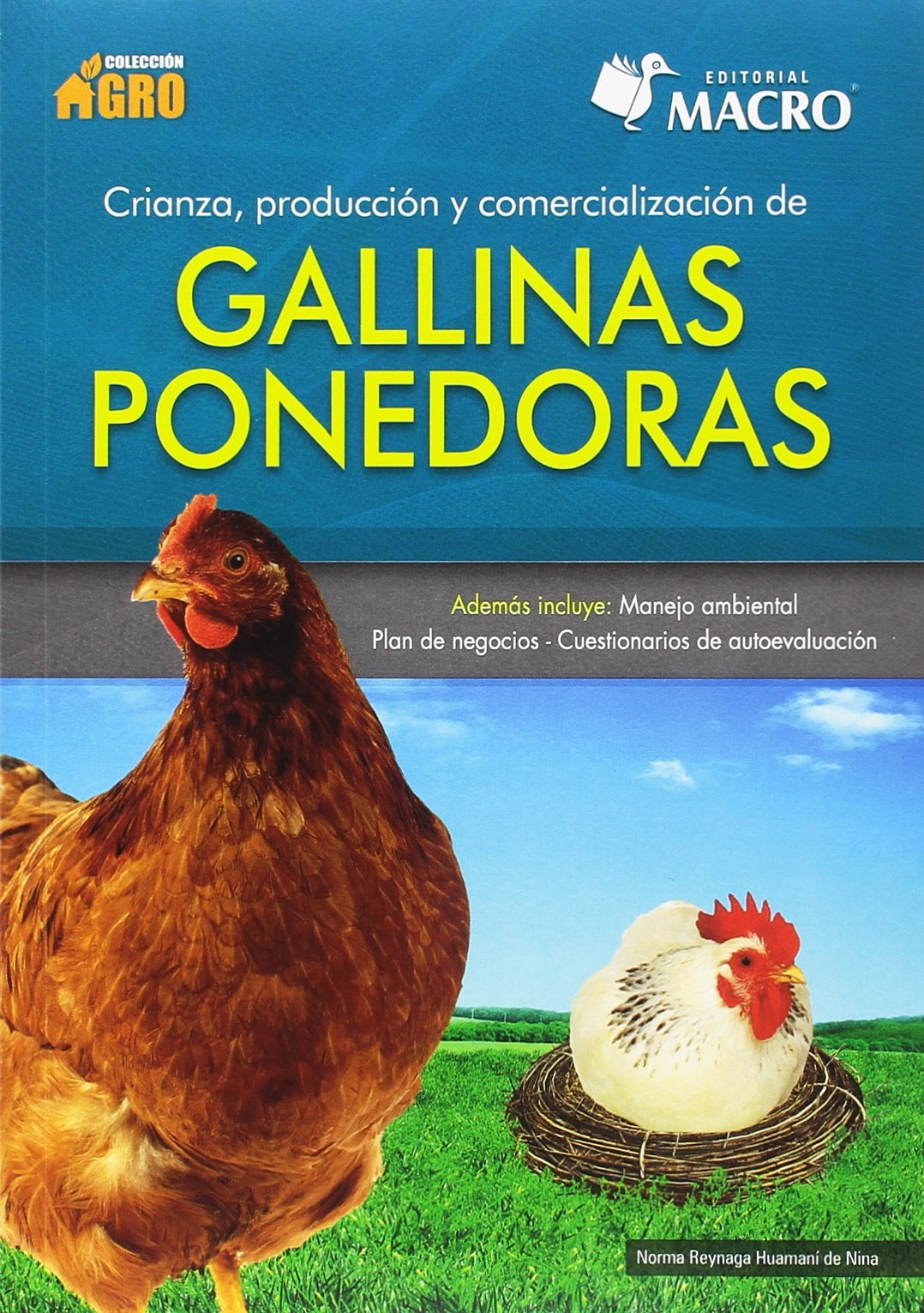 Crianza, Producción y Comercialización de Gallinas Ponedoras: Amazon.es: Norma Reynaga Huamaní: Libros