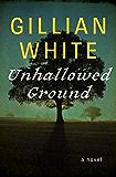 Unhallowed Ground: A Novel