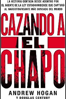 Cazando a El Chapo: La historia contada desde adentro por el (Spanish Edition)