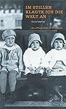 """Im Stillen klagte ich die Welt an: Als """"Pflegekind"""" im Emmental (German Edition)"""