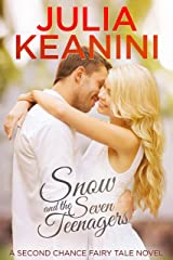 Snow and the Seven Teenagers (Second Chance Fairy Tale Book 2) Kindle Edition