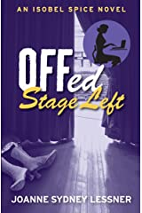 Offed Stage Left (An Isobel Spice Mystery Book 4) Kindle Edition