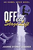 Offed Stage Left (An Isobel Spice Mystery Book 4)