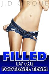 Filled By The Football Team (College Menage Erotica) Kindle Edition