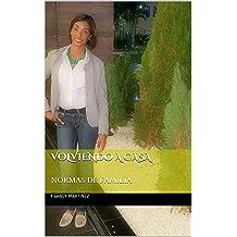 VOLVIENDO A CASA: NORMAS DE FAMILIA (Spanish Edition) Jul 06, 2017