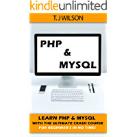 PHP & MySQL: Learn PHP & MySQL With The Ultimate Crash Course For Beginners in No Time! (Programming for Beginners in under 8 hours!)