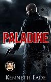 PALADINE, an American Assassin's Story: RONE Award Winner in terrorism, vigilante justice and assassination suspense thriller (Paladine Political Thriller Series Book 1)