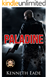 PALADINE, an American Assassin's Story: RONE Award Finalist in terrorism, vigilante justice and assassination suspense thriller (Paladine Political Thriller Series Book 1)