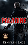 PALADINE, an American Assassin's Story: RONE Award Winner in terrorism, vigilante justice and assassination suspense thriller (Paladine Political Thriller Series Book 1)