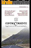 Contro Corrente: Saggi contro la deriva antropologica. Vol. 5 (IperUrania 13)