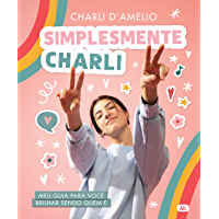 Simplesmente Charli – Meu guia para você brilhar sendo quem é