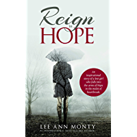 Reign In Hope: An inspirational story of a lost girl who falls into the arms of Hope in the midst of heartbreak.