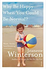 Why Be Happy When You Could Be Normal? Paperback
