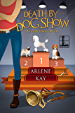 Death by Dog Show (A Creature Comforts Mystery Book 1)