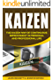 Kaizen: The Kaizen Way of Continuous Improvement in Personal and Professional life (English Edition)