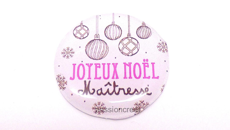 un magnet badge aimanté ' joyeux noël maîtresse' 56mm, idée cadeau noël, anniversaire... idée cadeau noël