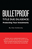 Bulletproof Title Due Diligence: Protecting Your Investments