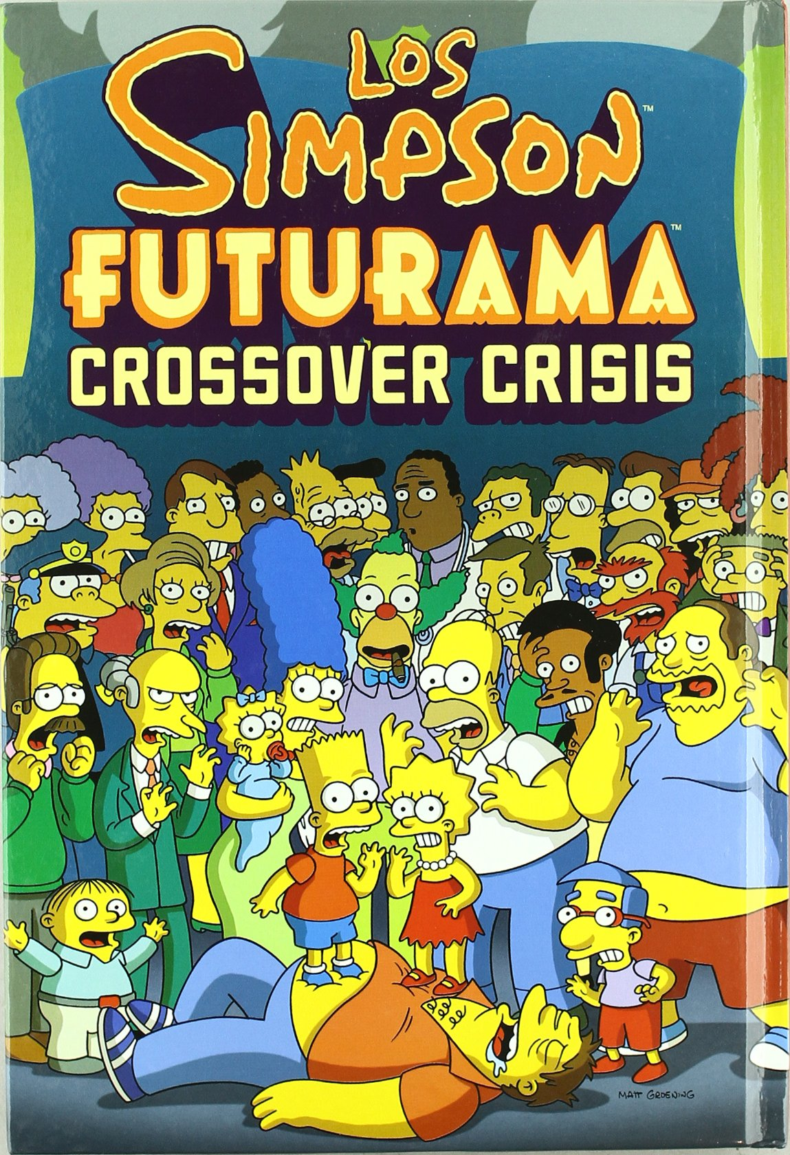 LOS SIMPSON FUTURAMA. CROSSOVER CRISIS: MATT GROENING ...