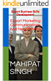 Export Marketing Communications And Negotiations: Export Business Skills Development (Export Business Guide Book 1)