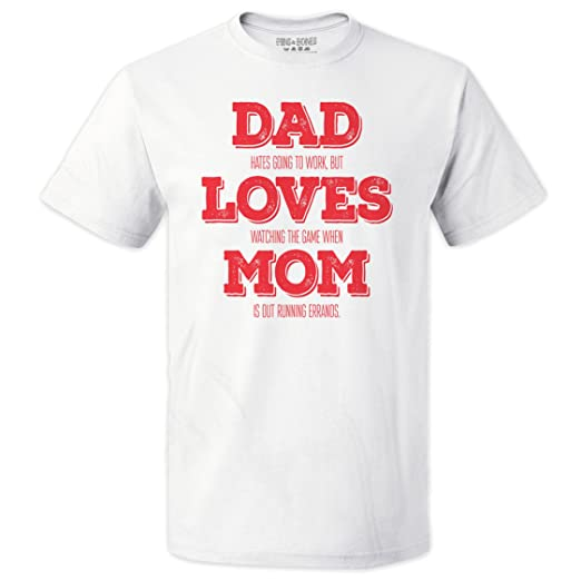 c1e28b46d3 Pins & Bones DAD Loves Mom, Funny Father's Day Shirt for Dad White Tee