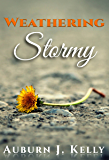 Weathering Stormy: (The Weathering Stormy Romance Series, Book 1)