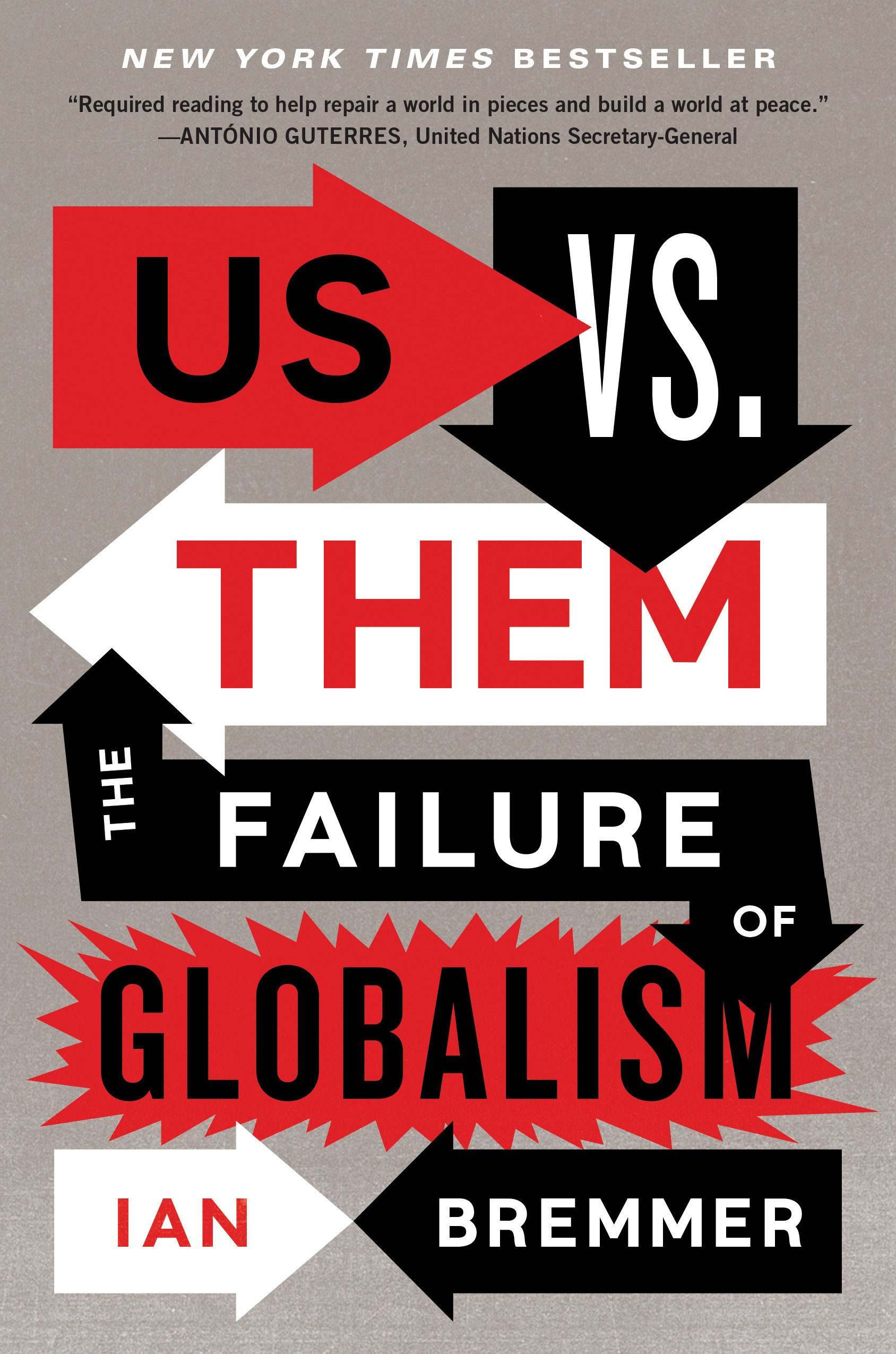 Us vs them the failure of globalism ian bremmer 9780525533184 us vs them the failure of globalism ian bremmer 9780525533184 amazon books fandeluxe Image collections