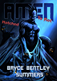 AMEN TO ROT III: Hatched
