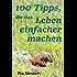 100 Tipps, die das Leben einfacher machen
