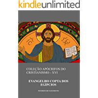 Evangelho Copta dos Egípcios (Coleção Apócrifos do Cristianismo Livro 16)