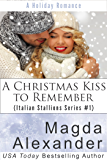 A Christmas Kiss to Remember (Italian Stallions Series Book 1)