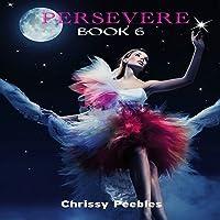 Agartha's Castaway: Persevere - Book 6