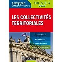 Les collectivités territoriales 2018-8e éd. - Cat. A, B, C -
