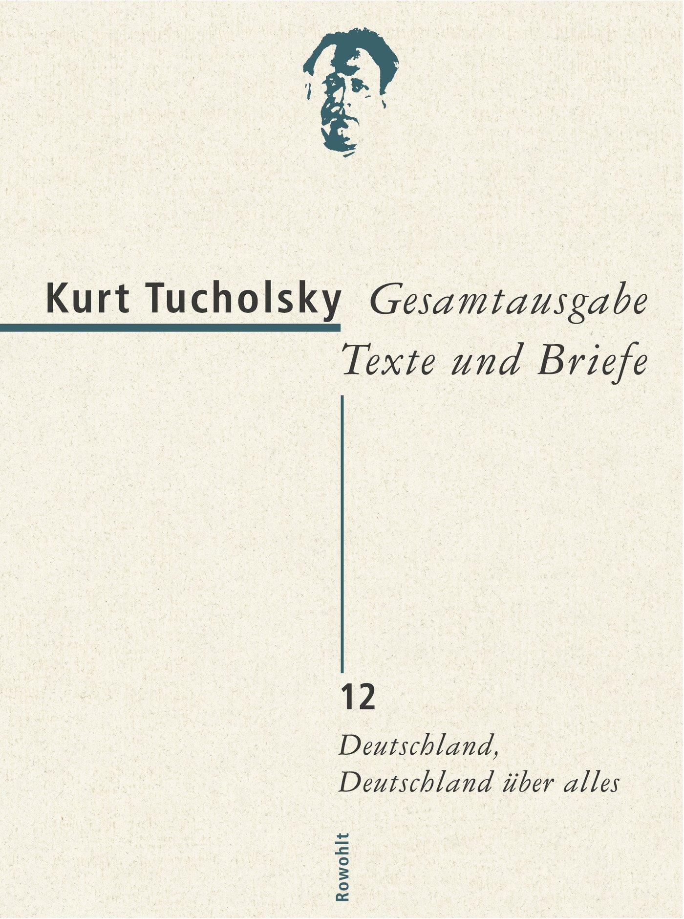gesamtausgabe-texte-und-briefe-12-deutschland-deutschland-ber-alles-tucholsky-gesamtausgabe-texte-und-briefe-band-12