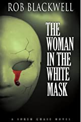 The Woman in the White Mask (The Soren Chase Series, Book Three) Kindle Edition