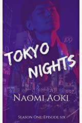 Tokyo Nights: Episode Six (Tokyo Nights: Season One Book 6) Kindle Edition