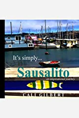 It's Simply.Sausalito: An Inspirational Journey Kindle Edition