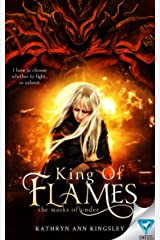 King Of Flames (The Masks of Under Book 1) Kindle Edition
