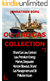 Oil and Gas Collection: Oil and Gas Law, Oil and Gas for Beginners, Contract Law, Petroleum Energy Market, Deepwater Horizon Blowout, Environmental Management ... Energy Production and Extraction Book 2)