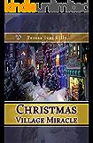 Christmas Village Miracle